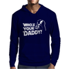 DARTH VADER Who's Your Daddy Funny Mens Hoodie
