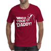 DARTH VADER Who's Your Daddy Funny Mens T-Shirt