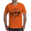 Dazed and Confused: LIVIN Mens T-Shirt