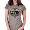 Dazed and Confused: LIVIN Womens Fitted T-Shirt