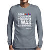 DEAR NASA Your Mom Thought I Was Big Enough -Pluto Mens Long Sleeve T-Shirt