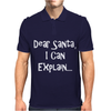 Dear Santa, I Can Explain Mens Polo