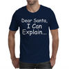 DEAR SANTA I CAN EXPLAIN Mens T-Shirt