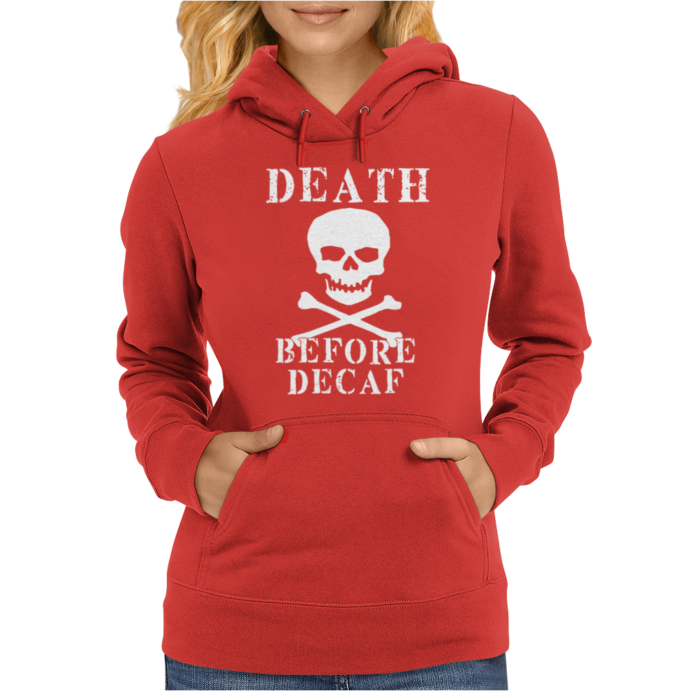 Death Before Decaf Womens Hoodie