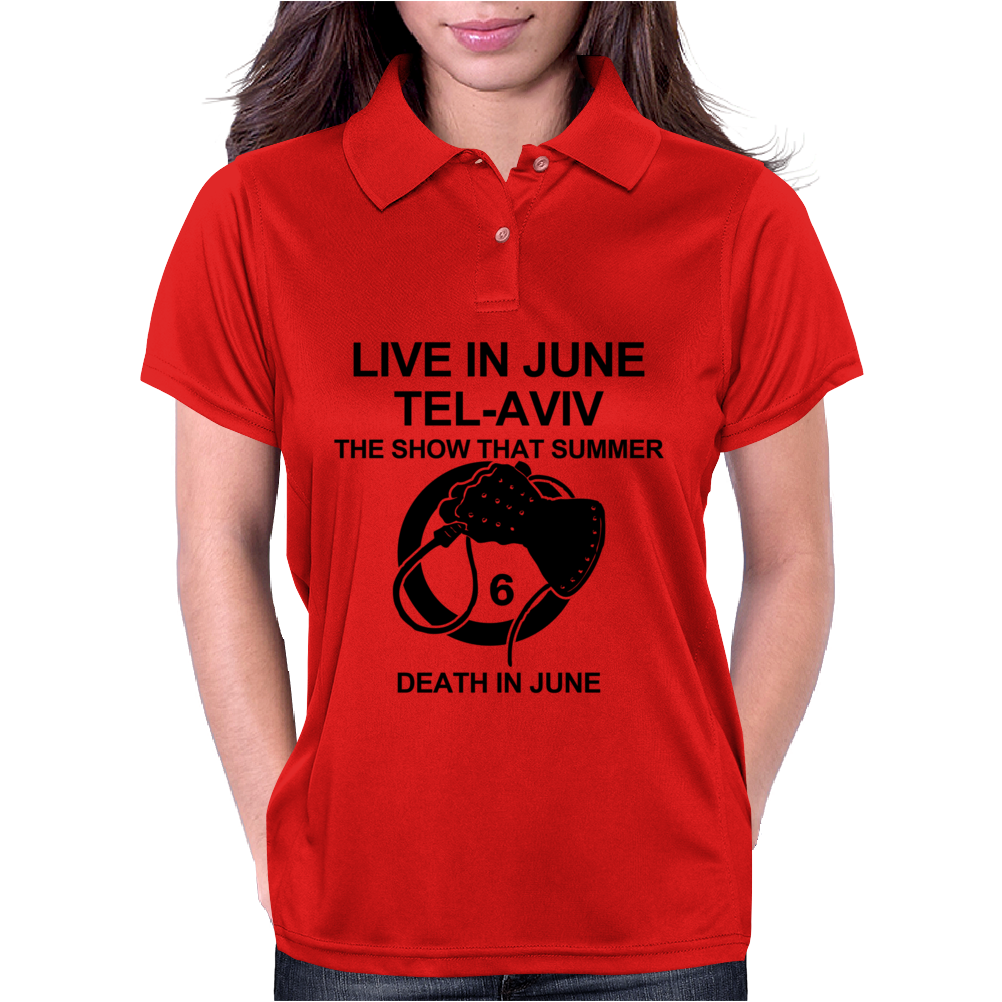 Death in June Live in June Tel-Aviv The Show That Summer. Womens Polo