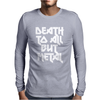 Death To All Mens Long Sleeve T-Shirt