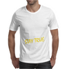 DEEZ NUTS STAY TRUE Mens T-Shirt