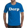 Derp Mens T-Shirt