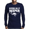 Divers Do It Deeper Scuba Diving Mens Long Sleeve T-Shirt