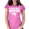 Divers Do It Deeper Scuba Diving Womens Fitted T-Shirt