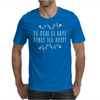 Do More Of What Makes You Happy Mens T-Shirt