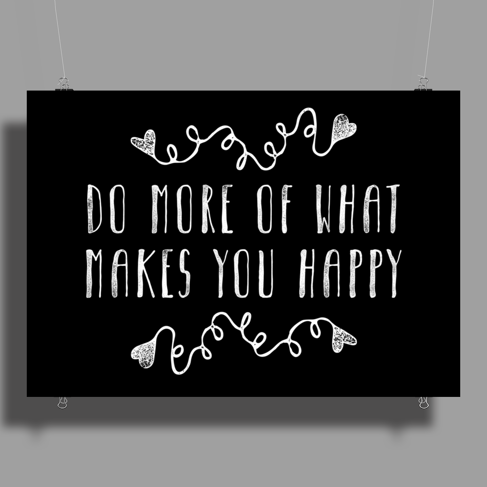 Do More Of What Makes You Happy Poster Print (Landscape)