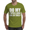 Do My Pupils Look Big In This Mens T-Shirt