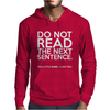DO NOT READ THE NEXT SENTENCE FUNNY Mens Hoodie