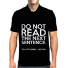 DO NOT READ THE NEXT SENTENCE FUNNY Mens Polo