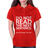 DO NOT READ THE NEXT SENTENCE FUNNY Womens Polo
