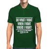 Do What I Want, Mens Funny Mens Polo