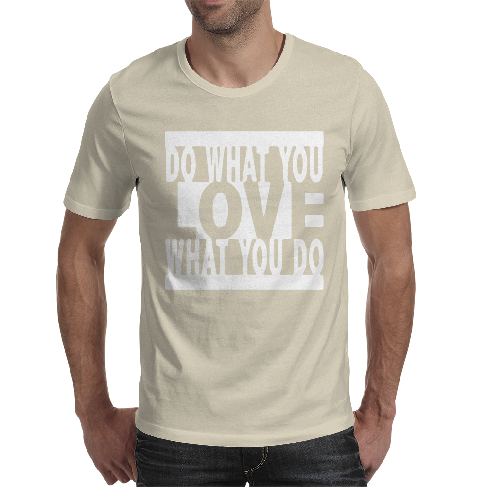 Do What You Love Mens T-Shirt