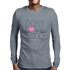 Do what you LOVE what you Do Mens Long Sleeve T-Shirt