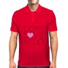 Do what you LOVE what you Do Mens Polo