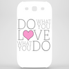 Do what you LOVE what you Do Phone Case