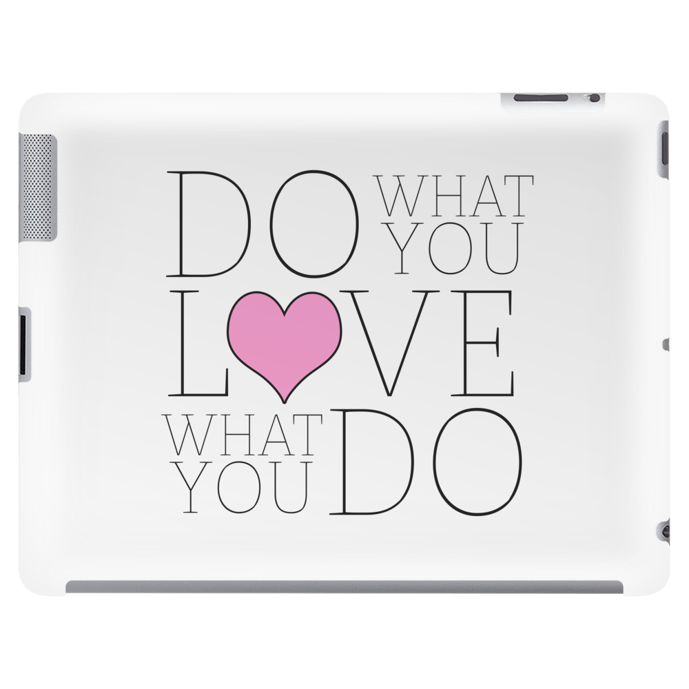 Do what you LOVE what you Do Tablet (horizontal)