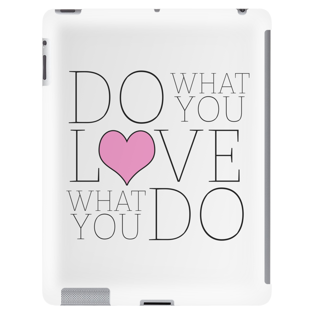 Do what you LOVE what you Do Tablet (vertical)