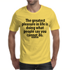 Do what you want Mens T-Shirt