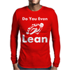Do you even Lean Mens Long Sleeve T-Shirt
