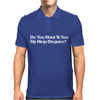 Do You Want To See My Ninja Disguise Flip Mens Polo