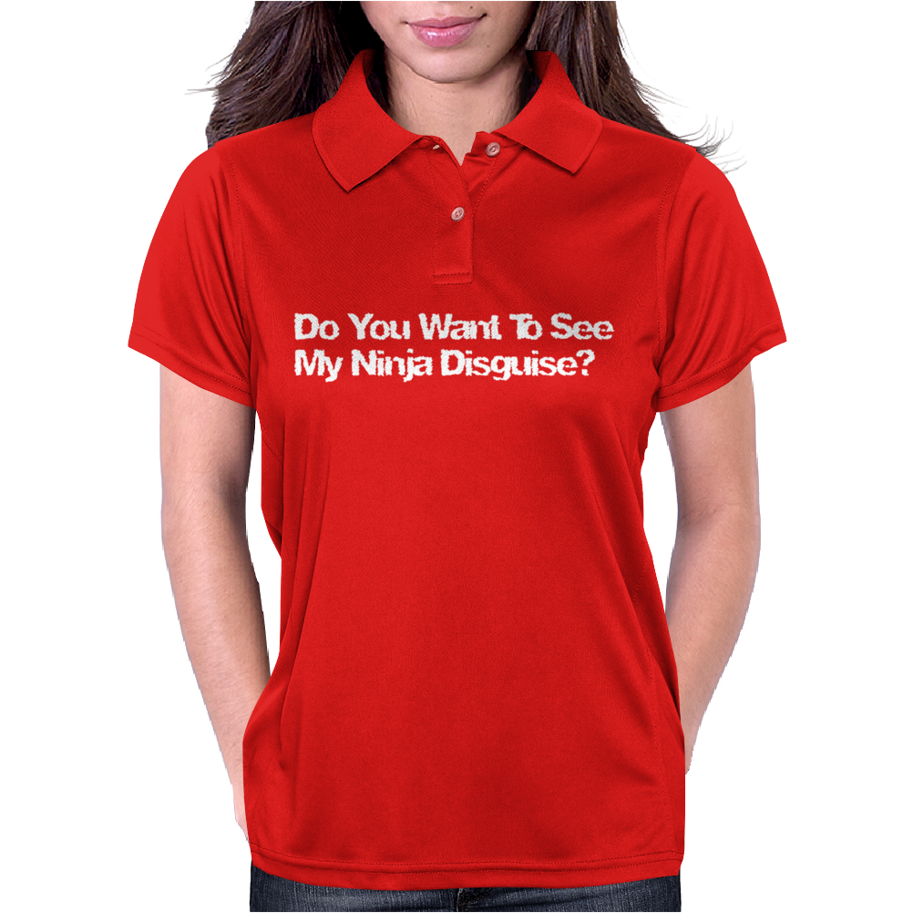 Do You Want To See My Ninja Disguise Flip Womens Polo