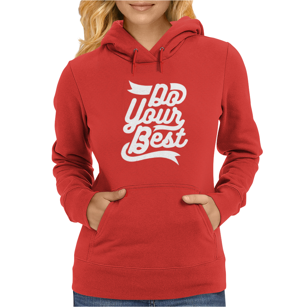 Do Your Best Womens Hoodie