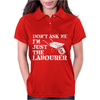 Don't Ask Me I'm Just The Labourer Womens Polo