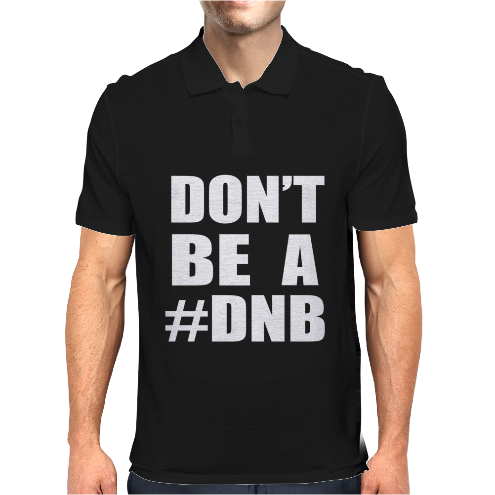 Don't Be A DNB Mens Polo