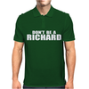 Dont Be A Richard Mens Polo