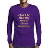 Don't Be Like the Rest of Them Darling Faux Gold Foil Mens Long Sleeve T-Shirt