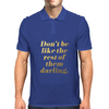 Don't Be Like the Rest of Them Darling Faux Gold Foil Mens Polo