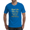 Don't Be Like the Rest of Them Darling Faux Gold Foil Mens T-Shirt