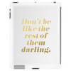 Don't Be Like the Rest of Them Darling Faux Gold Foil Tablet (vertical)