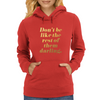 Don't Be Like the Rest of Them Darling Faux Gold Foil Womens Hoodie