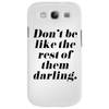 Don't Be Like the Rest of Them Darling Phone Case