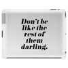 Don't Be Like the Rest of Them Darling Tablet (horizontal)