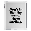 Don't Be Like the Rest of Them Darling Tablet (vertical)