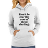 Don't Be Like the Rest of Them Darling Womens Hoodie