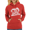 Don't Be Negative Womens Hoodie