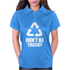 Don't Be Trashy Recycle Womens Polo
