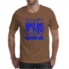 DON`T BROW ME IF YOU DON`T KNOW ME Mens T-Shirt
