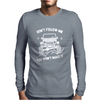 Don't Follow Me You Won't make It Mens Long Sleeve T-Shirt