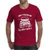 Don't Follow Me You Won't make It Mens T-Shirt