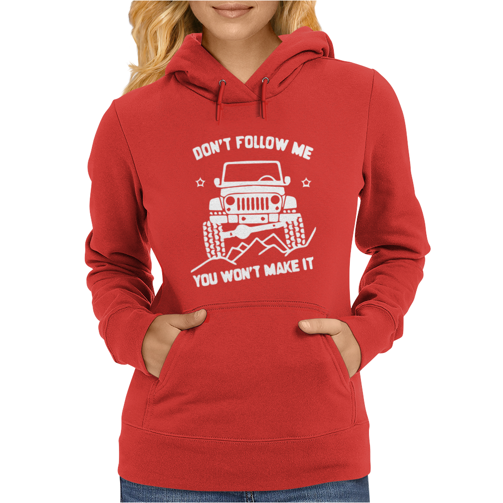 Don't Follow Me You Won't make It Womens Hoodie